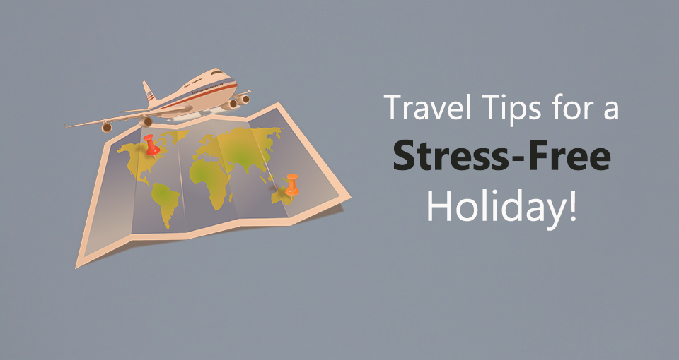 travel-tips-for-a-stress-free-holiday