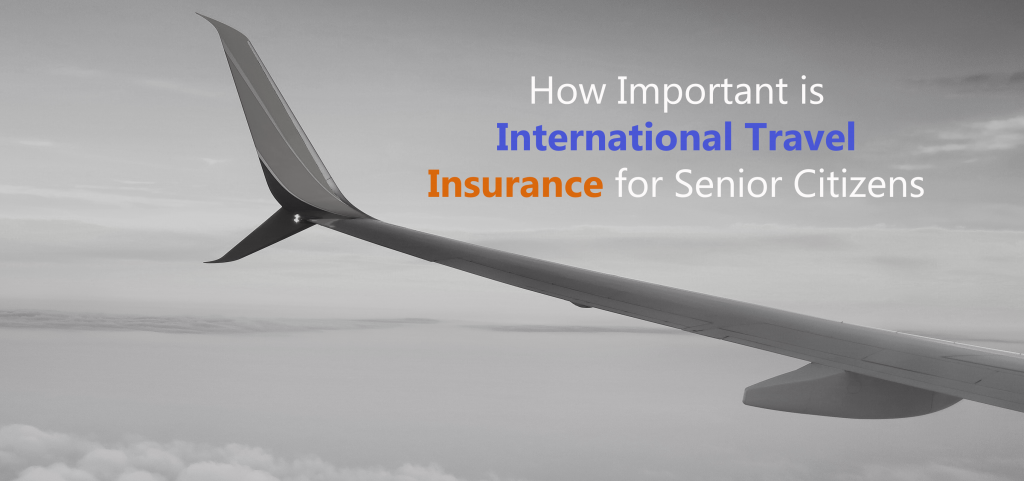 How Important Is International Travel Insurance For Senior Citizens Blog Best Foreign Exchange