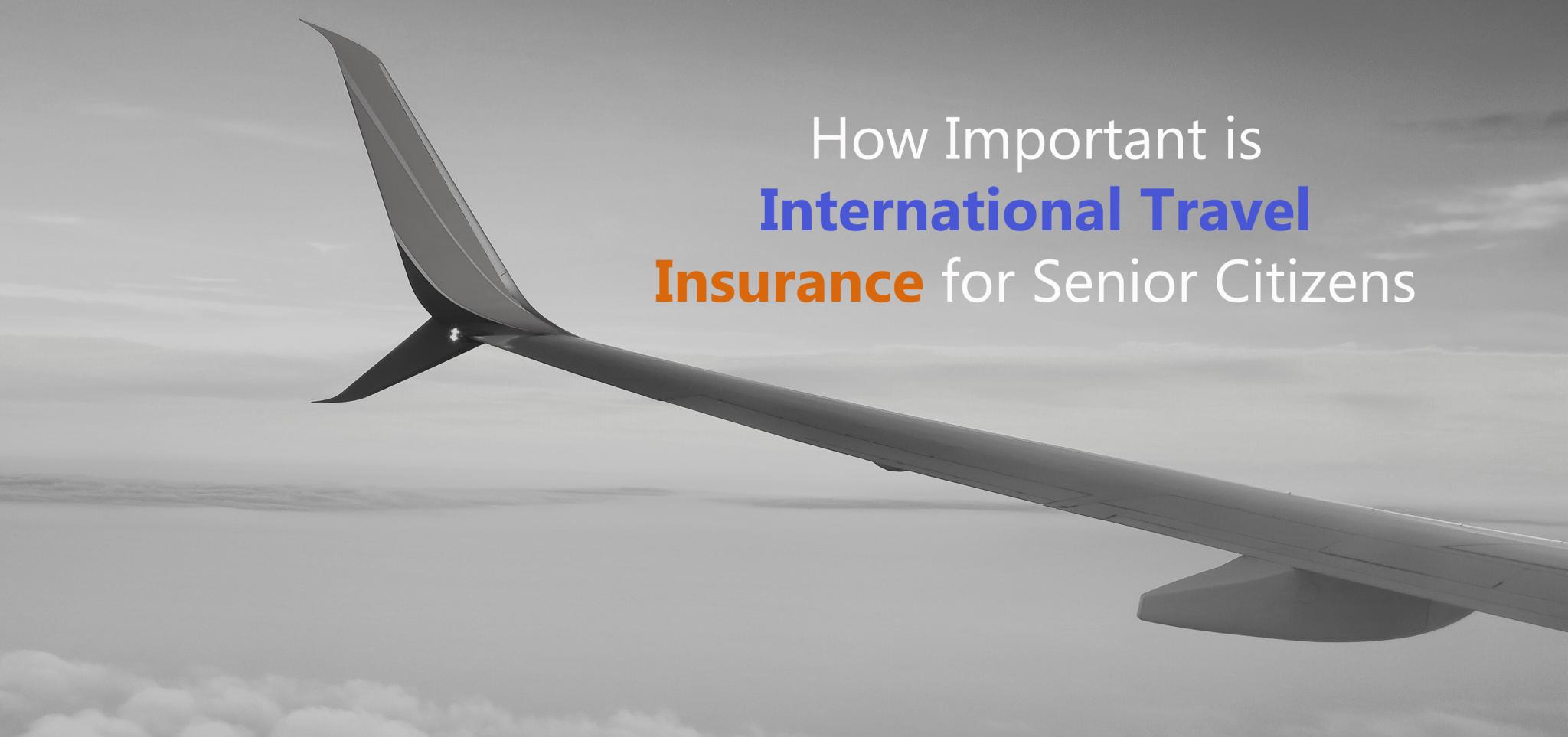 how-important-is-international-travel-insurance-for-senior ...