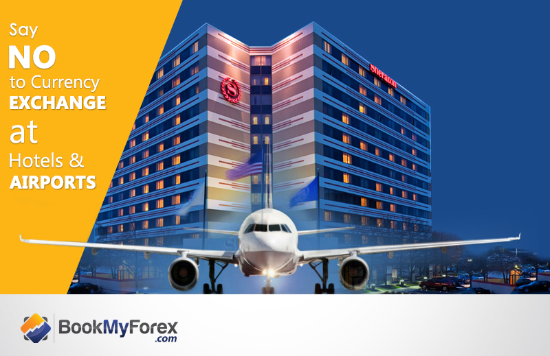 Say no to currency at Hotels & Airport