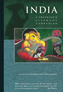 India A Traveller's Literary Companion by Chandrahas Choudhury
