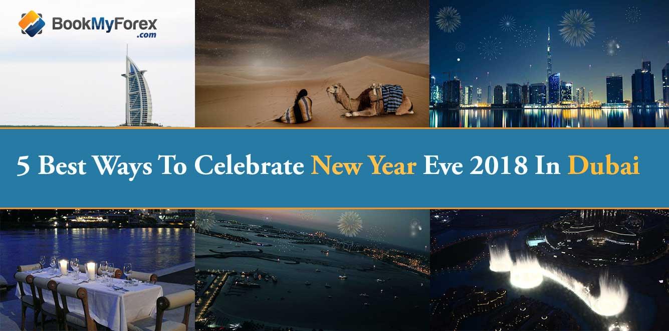 5 Best Ways To Celebrate New Year Eve 2018 In Dubai