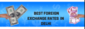 Best Foreign Exchange Rates in Delhi